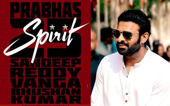 Official: Prabhas 25 titled Spirit! Sandeep Reddy ...