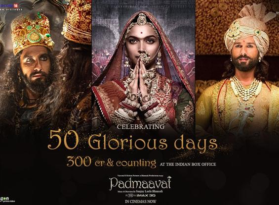 Padmaavat completes 50 days, crosses Rs. 300 crore...