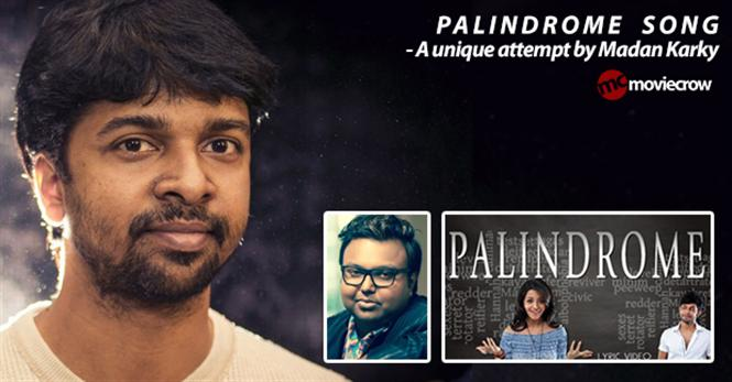 Palindrome Song - A unique attempt by Madhan Karky