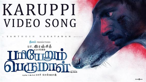 Pariyerum Perumal: Karuppi Video Song