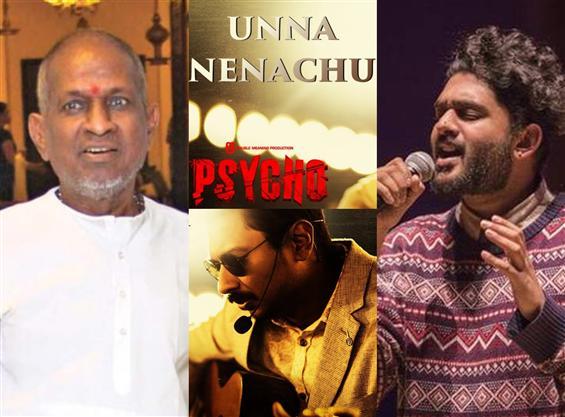 Psycho First Single: Ilayaraja's Unna Nenachu feat. Sid Sriram Out Now!