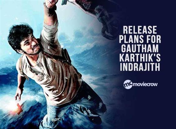 Release plans for Gautham Karthik's Indrajith