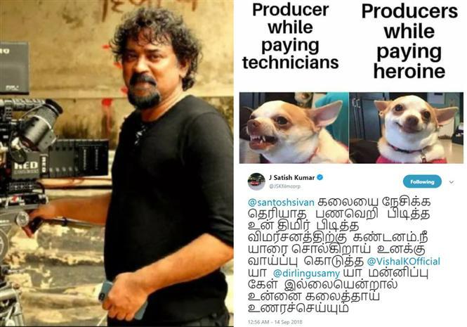 Santosh Sivan should apologize for his arrogant criticism, says popular Tamil film producer!