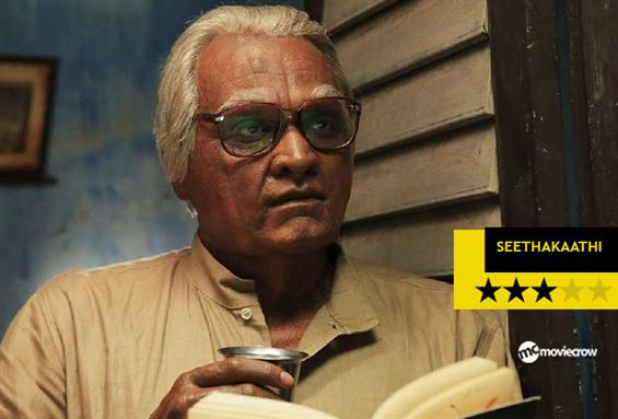 Seethakathi Review - An outlandish drama about the...