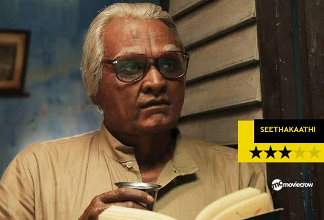 Seethakathi Review - An outlandish drama about the immortality of art!