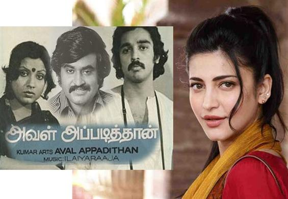 Shruthi Haasan in remake of Rajinikanth, Kamal Haa...