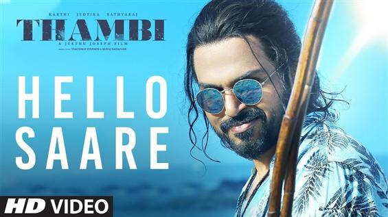 Thambi - Hello Saare Video Song Promo
