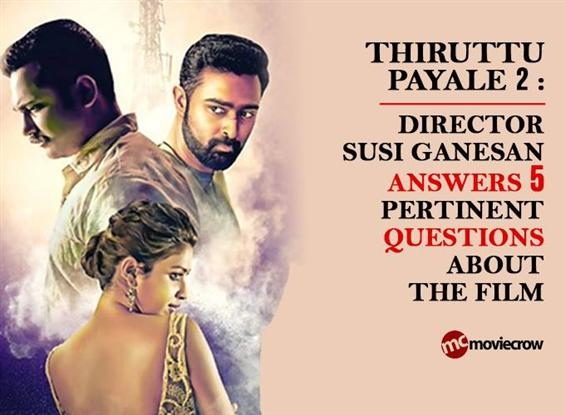Thiruttu Payale 2 : Director Susi Ganesan answers ...