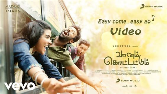 Vaanam Kottattum Easy Come Easy Go Video Song