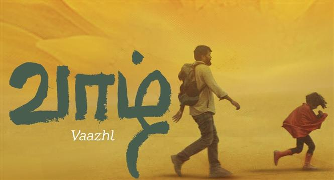 Vaazhl - A bold, breathtaking experience from the makers of Aruvi!