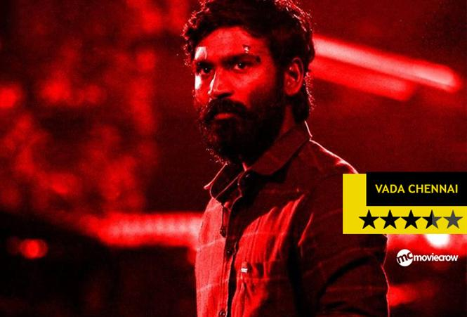 Vada Chennai Review - A blood-curdling story of revenge, greed and powerplay
