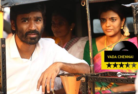 Vada Chennai Songs -  Music Review