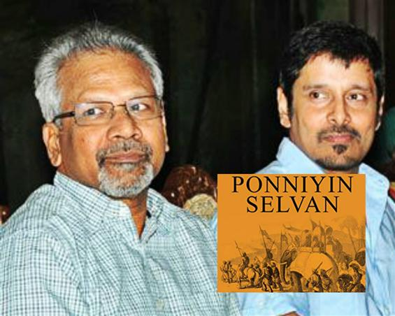 Vikram, Mani Ratnam to team up for Ponniyin Selvan...