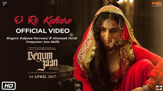 Watch 'O Re Kaharo' video song from Begum Jaan