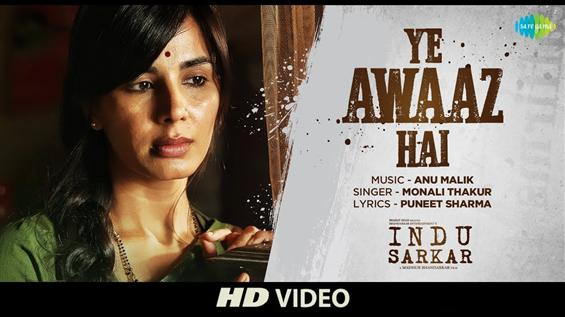 Watch 'Yeh Awaz Hai'  video song from Indu Sarkar