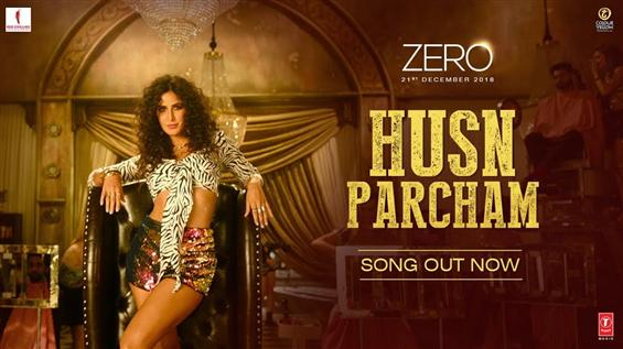 Zero: Katrina Kaif sizzles in the Husn Parcham video song!