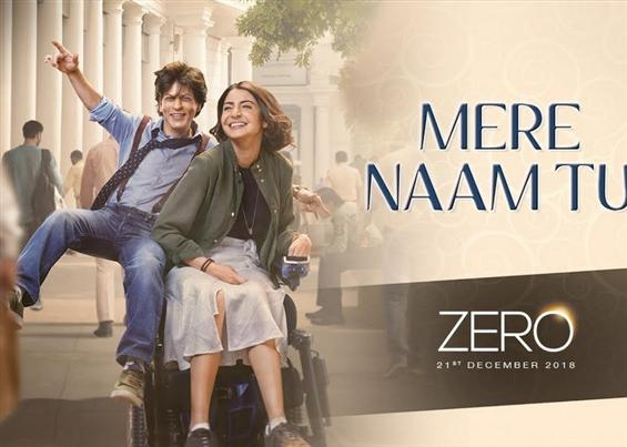 Zero: Mere Naam Tu Song ft. Shah Rukh Khan, Anushka Sharma